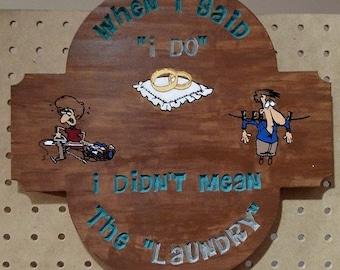 I Do Laundry Sign