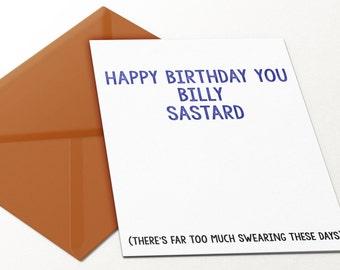 Billy Sastard Funny Birthday Day Card Swearing
