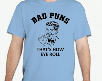 Bad Puns T-Shirt! This one's for ewe!