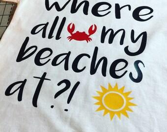 Kid's Beach T-Shirt Where All My Beaches At