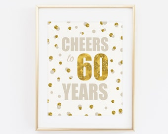 Cheers to 60 years, Printable Birthday Print, Gold Glitter Printable Birthday Party Decoration, 60th Birthday, Gold, sixty year birthday