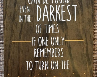 Happiness Can Be Found Even In The Darkest Of Times - Dumbledore Quote Wooden Sign, Harry Potter