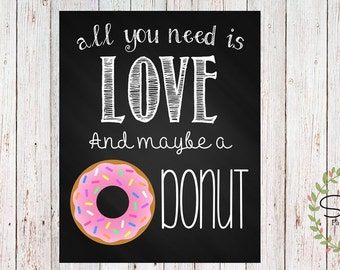 All You Need Is Love and Maybe A Donut Sign (Instant Download)