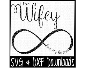 Line Wifey * Love My Lineman Cutting File - DXF & SVG Files - Silhouette Cameo, Cricut