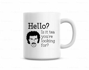 funny coffee mug, lionel richie mug, hello is it tea your're looking for tea mug, hello mug, tea mug, Mother's day gift, Father's Day gift