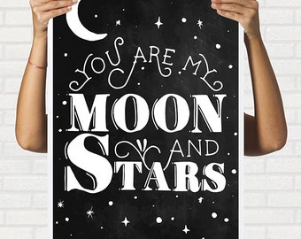 You are my moon and stars poster print design minimal  blackboard quote print gift Wall art Decor motto design graphic, 127