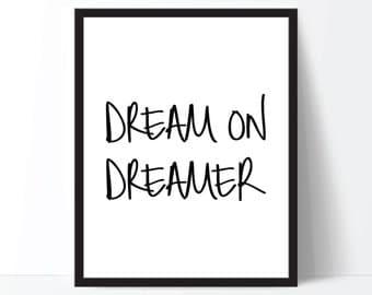 Dream Print, Dream Printable, Motivational Print, Inspirational Art, Black and White Art, Dream Art, Digital Download, Digital Print