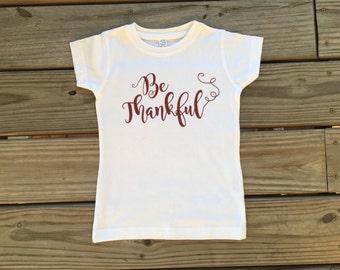 Be Thankful girl's Thanksgiving shirt