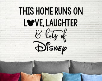 This Home Runs on Love Laughter and Disney-Viny Quote-Family-Wall Decal-Decor