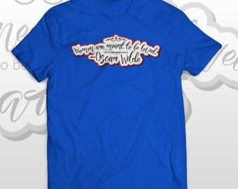Oscar Wilde T-shirt - Women are meant to be loved - quoted blue women American Apparel tee