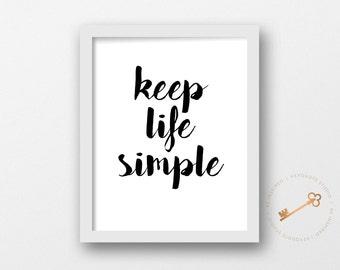 Wall Art, Keep Life Simple, Typography Print, Home Decor, Wall Decor, Motivational Art, Inspirational, Digital Download, Printable, Quote