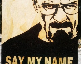 Walter White decor, Breaking Bad - SAY MY NAME 30cm x 30cm large