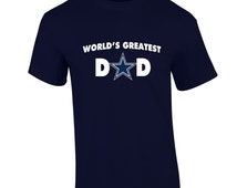Dallas Cowboys T-Shirt World's Greatest Dad Cowboys Fan Inspired Dallas Cowboys Shirt DC4L Fanatics Father's Day Holiday Gift