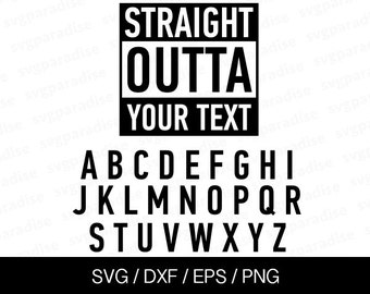 Straight Outta (Your Text), Svg, Eps, Dxf, Png use with Cricut & Silhouette