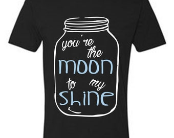 You're the moon to my shine t-shirt