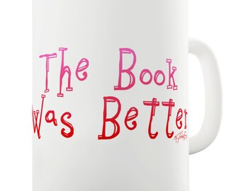 The Book Was Better Ceramic Funny Mug