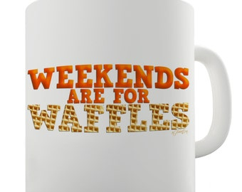 Weekends Are For Waffles Ceramic Novelty Gift Mug