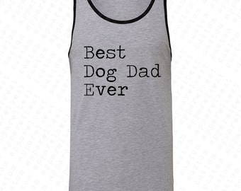 Best Dog Dad Ever Men's Jersey Tank Top Specially Designed Father's Day Gift For Papa Dad Daddy Pa Grandfather Grandpa Funny Tanks