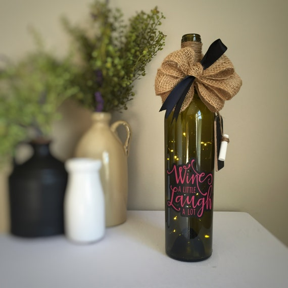 Wine A Little/Laugh A Lot/Wine Bottle Light/Fairy Lights/Battery Operated/Outdoor Lighting/Wine Lover Gift/BFF Gift/Wine saying/Hostess Gift