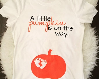 Pumpkin on the way shirt, pumpkin pregnant shirt, fall pregnant shirt, halloween pregnant shirt, thanksgiving, pregnancy announcement