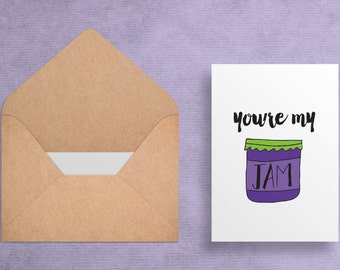 You're My Jam - Greeting Card -  Pun//Witty - Love Romance -  Digital Download//Printable 5x7