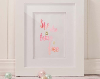 She Who Is Brave / Instant Download/ Printable/ Print at Home