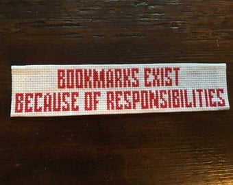 Cross Stitch Bookmark: Bookmarks Exist Because of Responsibilities