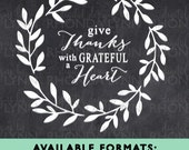 Give thanks with a Grateful Heart SVG, DXF, jpg, png, pdf digital download file, Cutting File, Vector File, Graphic Download, Scrapbooking