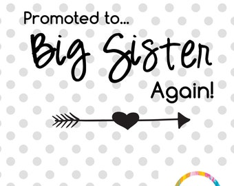 Big Sister Again SVG Promoted to Big Sister Again SVG Cuttable File Sister Cutting File Cricut Cutting File