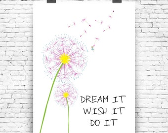 Dream it Wish it Do it Wall Art Print