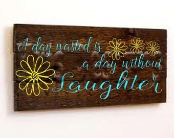 A Day Wasted is a Day without Laughter