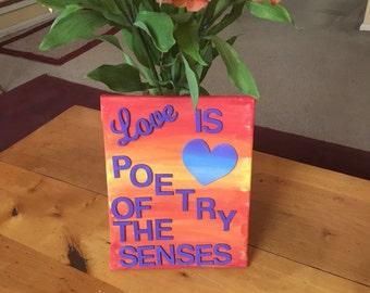 Love is poetry of the senses