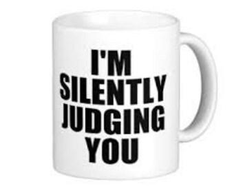 I'm Silently Judging You Mug