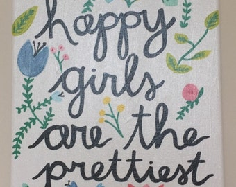 Happy Girls Are The Prettiest Canvas