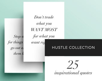 Hustle: Set of 25 - Printable Inspirational Quotes