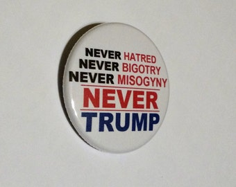 Never Trump 1.75 Inch Button/Pin/Magnet