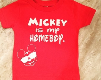 Mickey is my homeboy