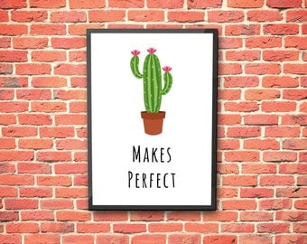 A4 print Cactus makes perfect