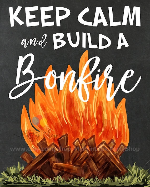 Keep Calm And Build A Bonfire Chalkboard Sign