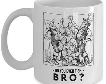 """Funny Fisherman Coffee Mug - """"Do you even fish, bro?"""""""