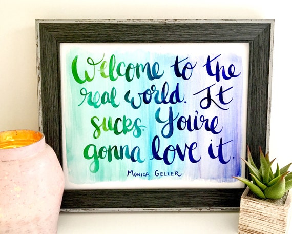 Welcome To The Real World Quotes: Monica Geller Welcome To The Real World Friends TV