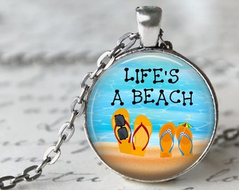 Life's A Beach - Quote Pendant, Necklace or Key Chain - Summer, Beach, Flip Flops, Cute