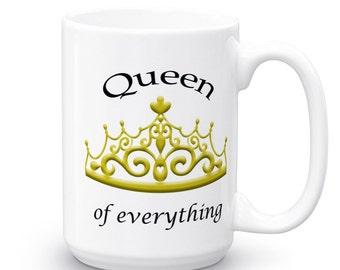 Queen of Everything Coffee Mug - Coffee Mug - Crown Mug - Coffee Mugs with Sayings - Coffee Gift - Gift for Her - Coffee - Mugs - Funny Gift