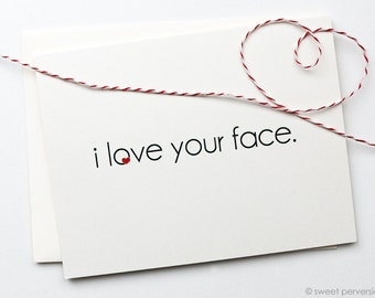 Love Card. Valentine Card. Anniversary Card. Love Your Face. Heart Card.