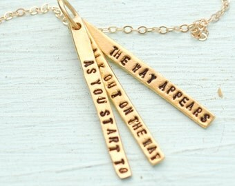 """Hand stamped inspirational quote necklace, """"As you start to walk out on the way, the way appears"""" - RUMI 14kt gold vermeil"""