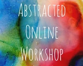 Abstracted  Online Mixed Media Painting Workshop Tutorial