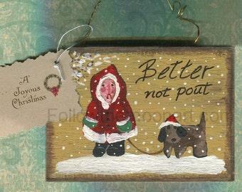 Folk Art Little One Better Not Pout Wood Christmas Ornament Hand Painted