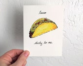 Taco Dirty to Me- Blank Card