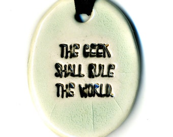 The Geek Shall Rule The World Ceramic Necklace in Celadon Crackle