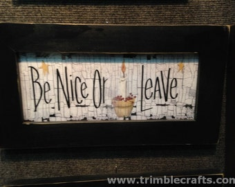 Be Nice or Leave sign framed 8 x 15 wall decor office foyer